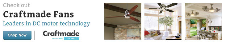 Check Out Craftmade Ceiling Fans - Leaders in DC motor technology
