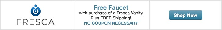 Free Faucet with any Fresca Vanity Purchase! Plus FREE Shipping!