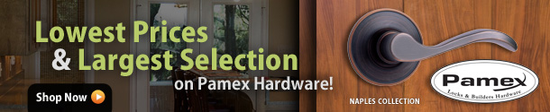 Lowest Prices on Pamex Hardware!